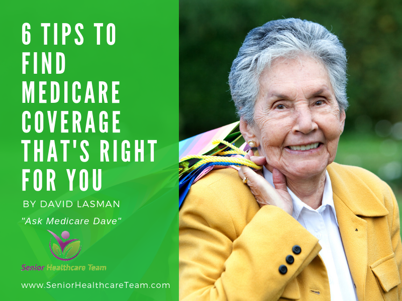 6 Tips to Find Medicare Coverage That's Right For You