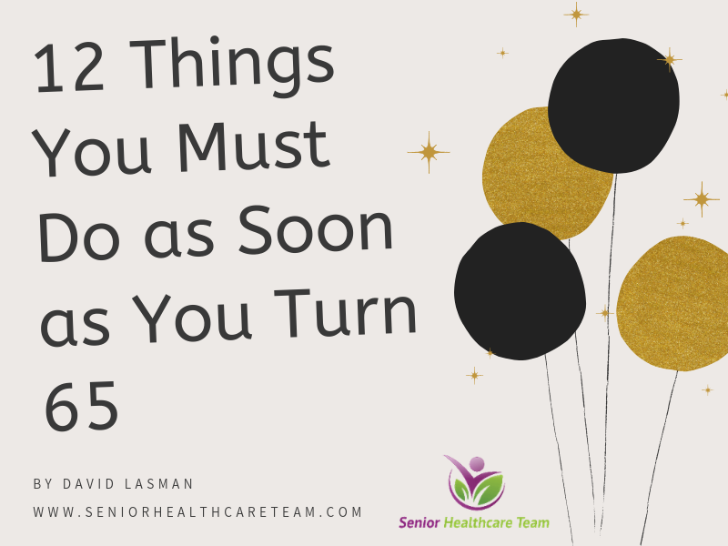 12 Things You Must Do as Soon as You Turn 65