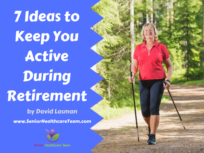 7 Ideas to Keep You Active During Retirement