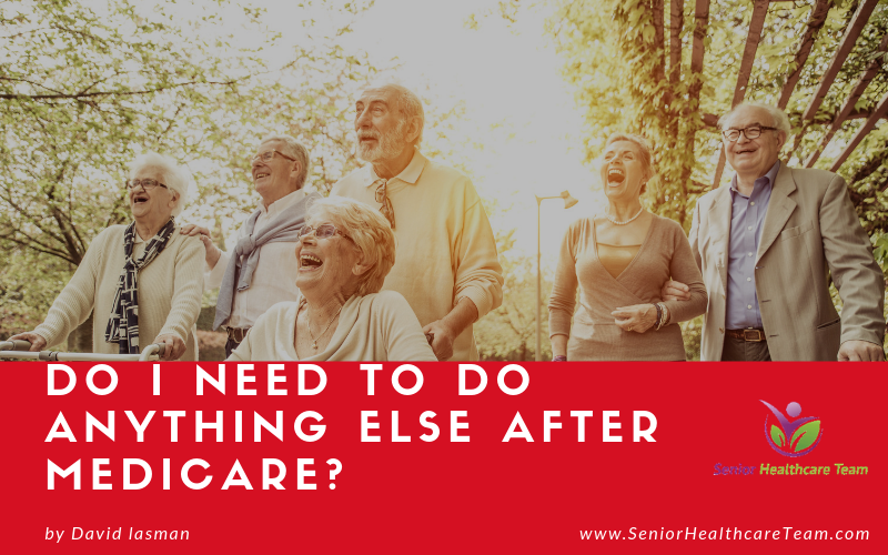 Do I need to do anything after medicare?