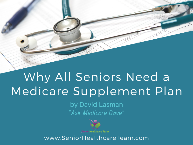 Why All Seniors Need a Medicare Supplement Plan