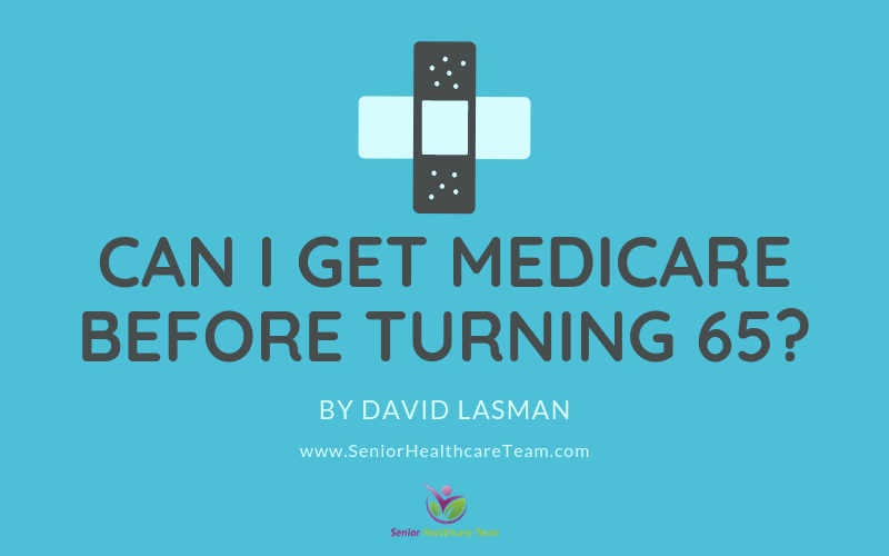 Can I Get Medicare Before Turning 65?