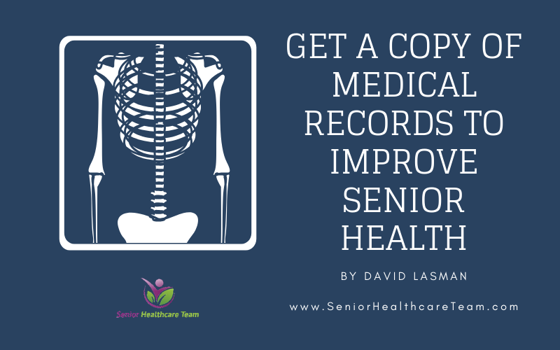 Get a Copy of Medical Records to Improve Senior Health