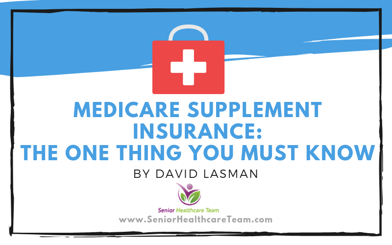 Medicare Supplement insurance The one thing you must know