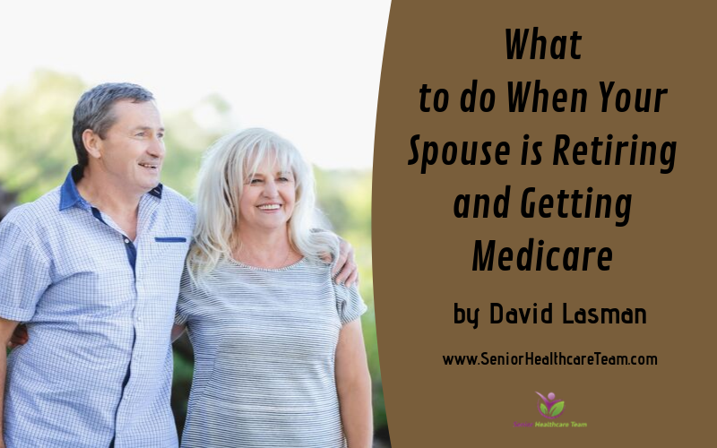 What to do When Your Spouse is Retiring and Getting Medicare