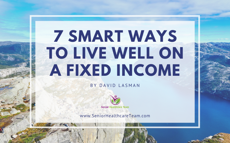 7 smart ways to live well on a fixed income