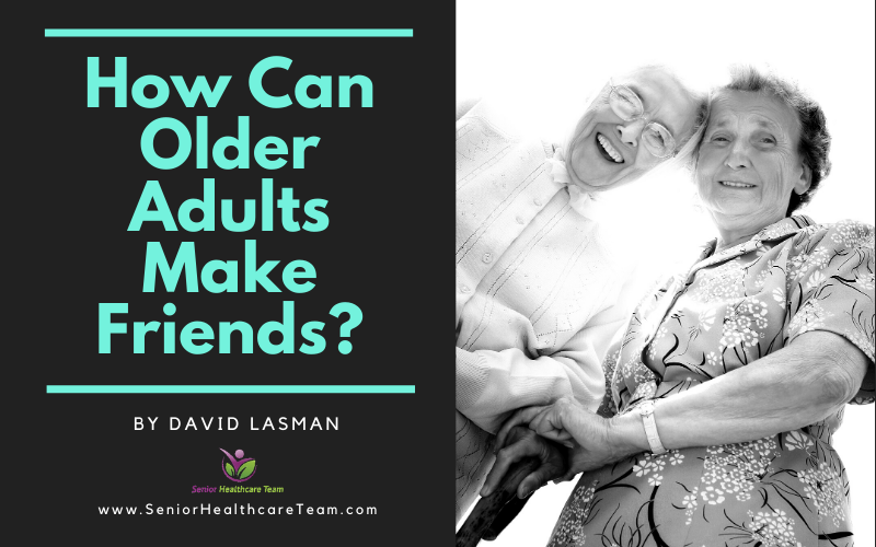 How Can Older Adults Make Friends?
