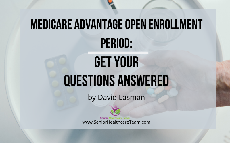 Medicare Advantage Open Enrollment Period Get Your Questions Answered