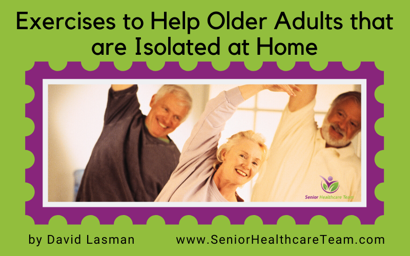 Exercises to Help Older Adults that are Isolated at Home