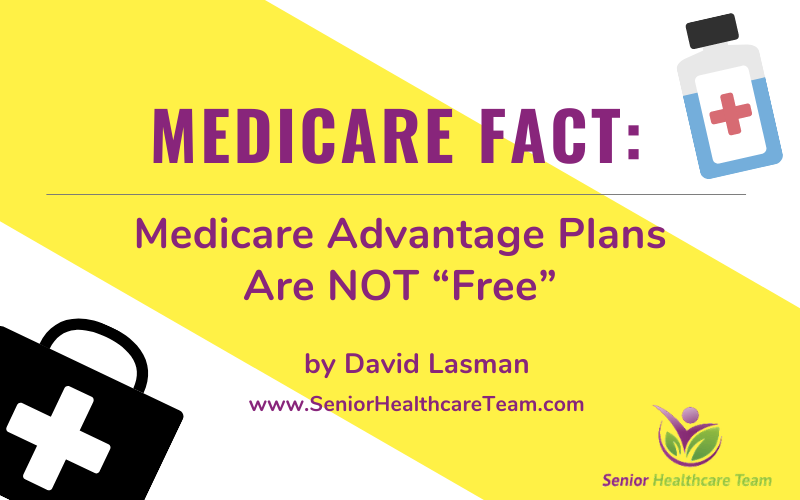 Medicare fact - medicare advantage is not free