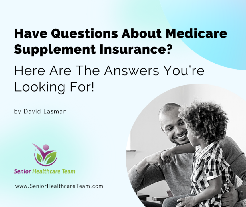 Have Questions About Medicare Supplement Insurance