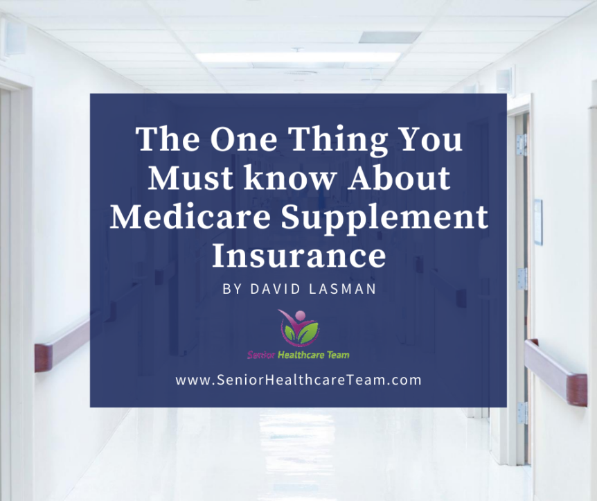 The one thing you must know about Medicare Supplement insurance