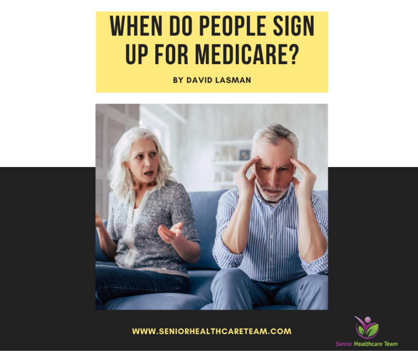When do people sign up for Medicare