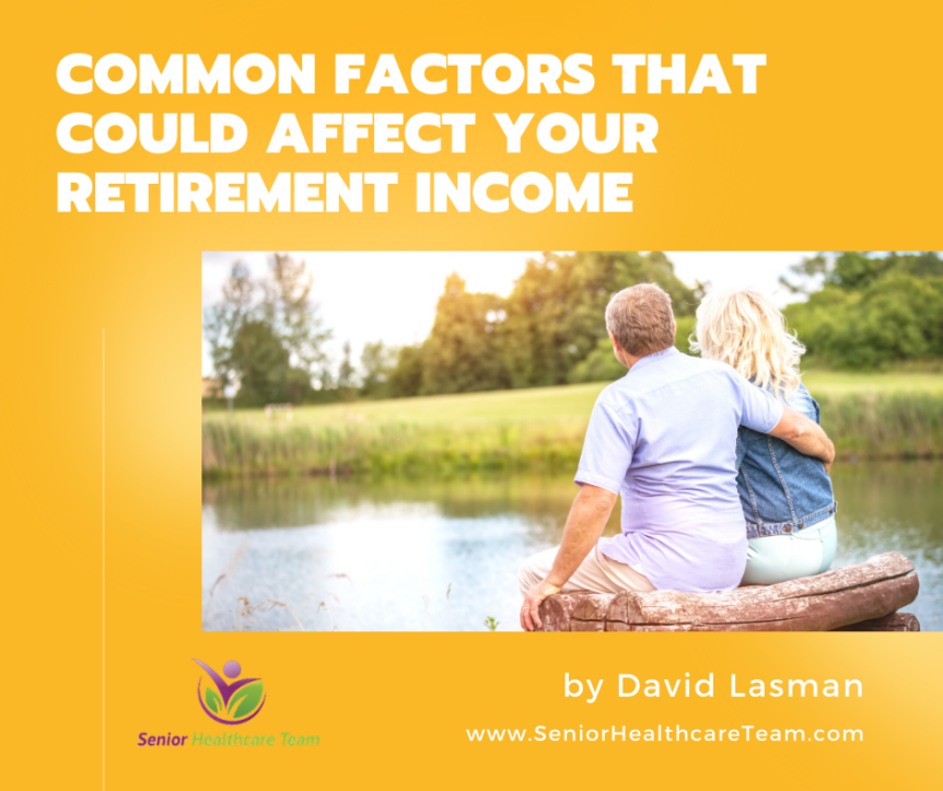Common Factors That Could Affect Your Retirement Income