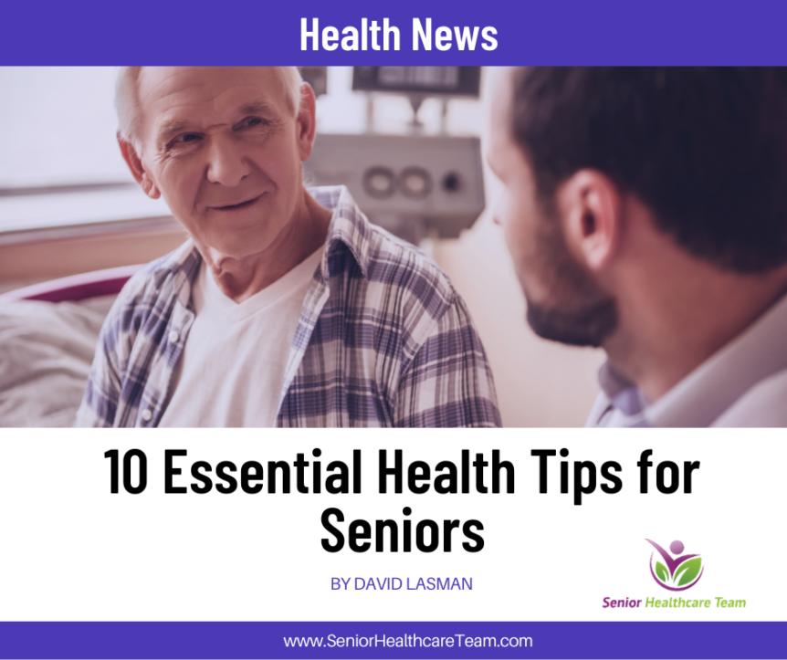 10 Essential Health Tips for Seniors