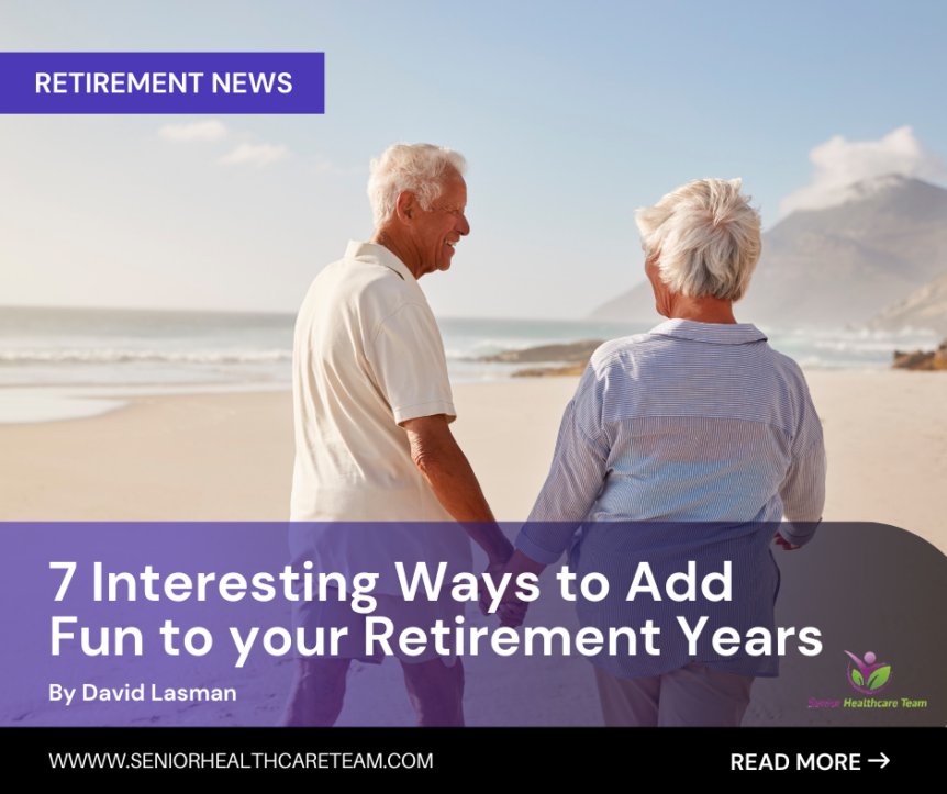 7 Interesting Ways to Add Fun to your Retirement Years