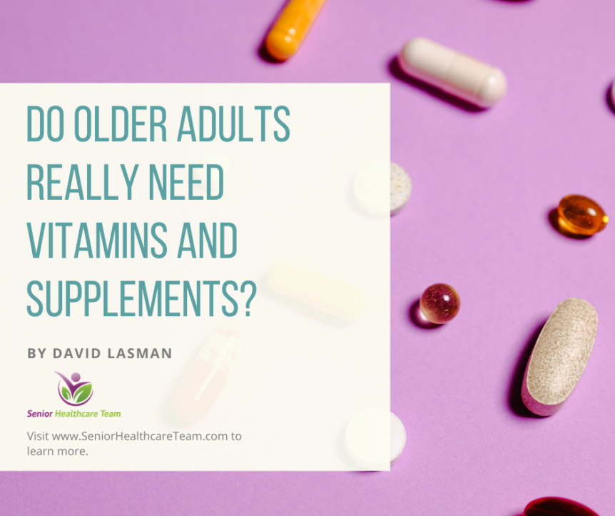 Do Older Adults Really Need Vitamins and Supplements