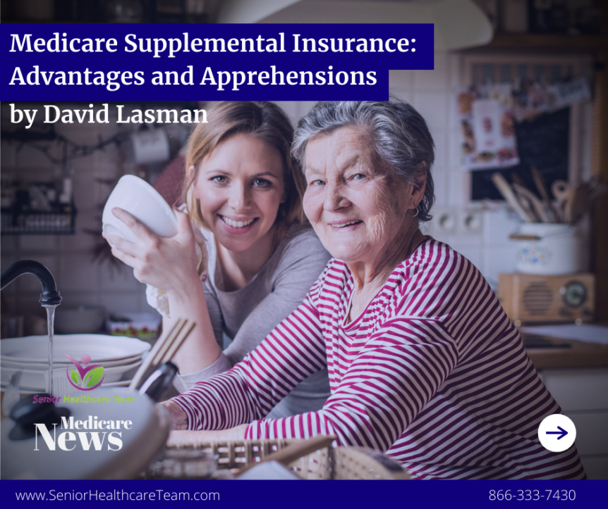 Medicare Supplemental Insurance Advantages and Apprehensions