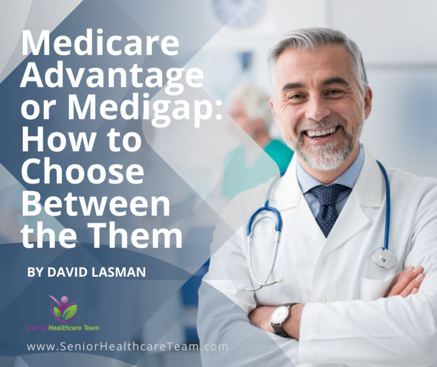 Medicare Advantage or Medigap How to Choose Between the Them